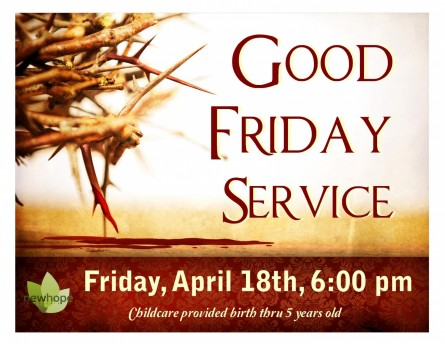 Good Friday Service Childcare Provided Birth Thru Years Old